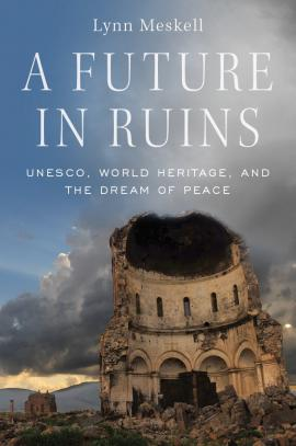 A future in Ruins by Lynn Meskell