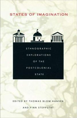 States of Imagination: Ethnographic Explorations of the Postcolonial State book cover