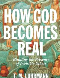 How God Becomes Real: Kindling the Presence of Invisible Others book cover