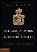 Religion at Work in a Neolithic Society: Vital Matters book cover