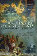 Rethinking Colonial Pasts Through Archaeology book cover